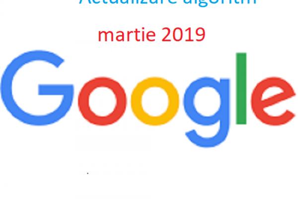 Actualizare Google - Martie 2019